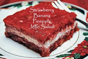 Strawberry, Pineapple, Banana Jello Salad