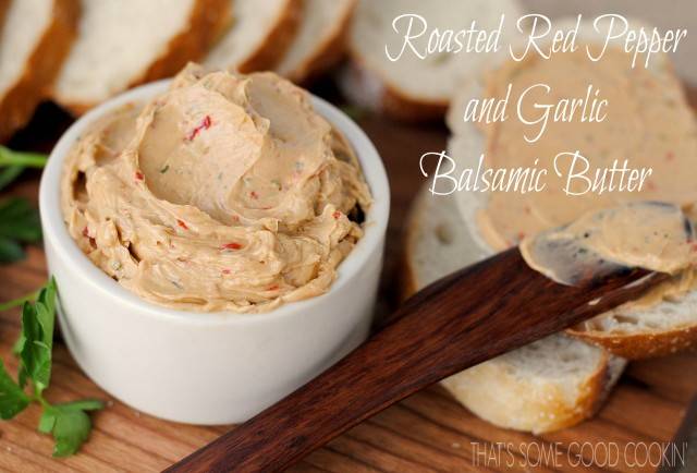 Roasted Red Pepper and Garlic Balsamic Butter